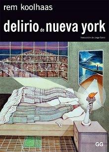 """""""Delirio de Nueva York"""" (Rem Koolhaas)"""