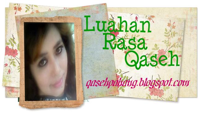 Luahan Rasa Qaseh,