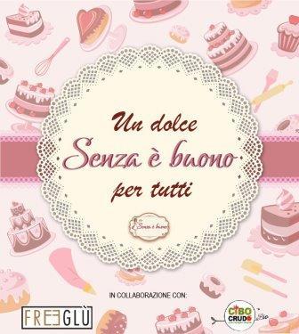 Un dolce senza è buono per tutti