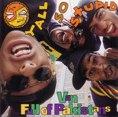 Yall So Stupid – Van Full Of Pakistans (CDM) (1993) (320 kbps)