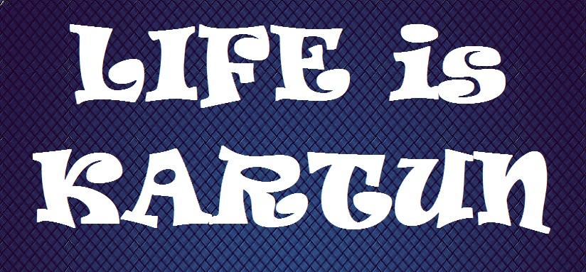 LIFE is KARTUN