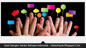 Soal Ulangan Bahasa Indonesia Kelas 4 SD/MI Bab 6 Semester 2/Genap (BSE)
