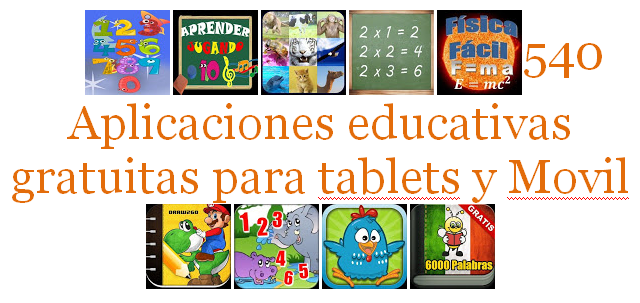 http://yoprofesor.ecuadorsap.org/540-aplicaciones-educativas-gratuitas-para-tablets-y-movil-2014/