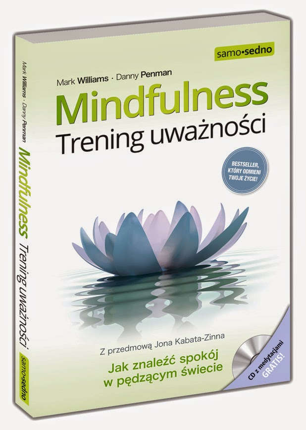 Mindfulness. Trening uważności – książka, która 12 września ukazała się w Polsce.