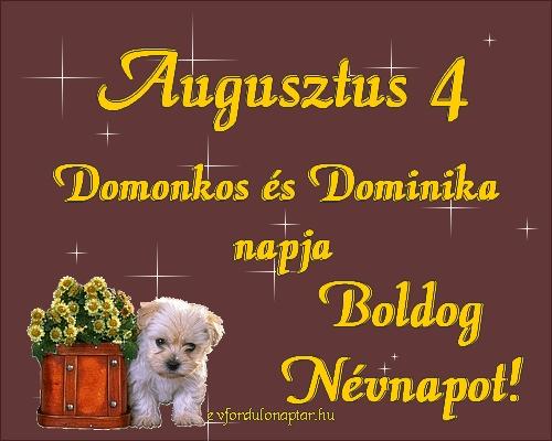 Augusztus 4 - Domonkos, Dominika névnap