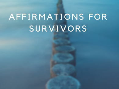 Affirmations For Survivors