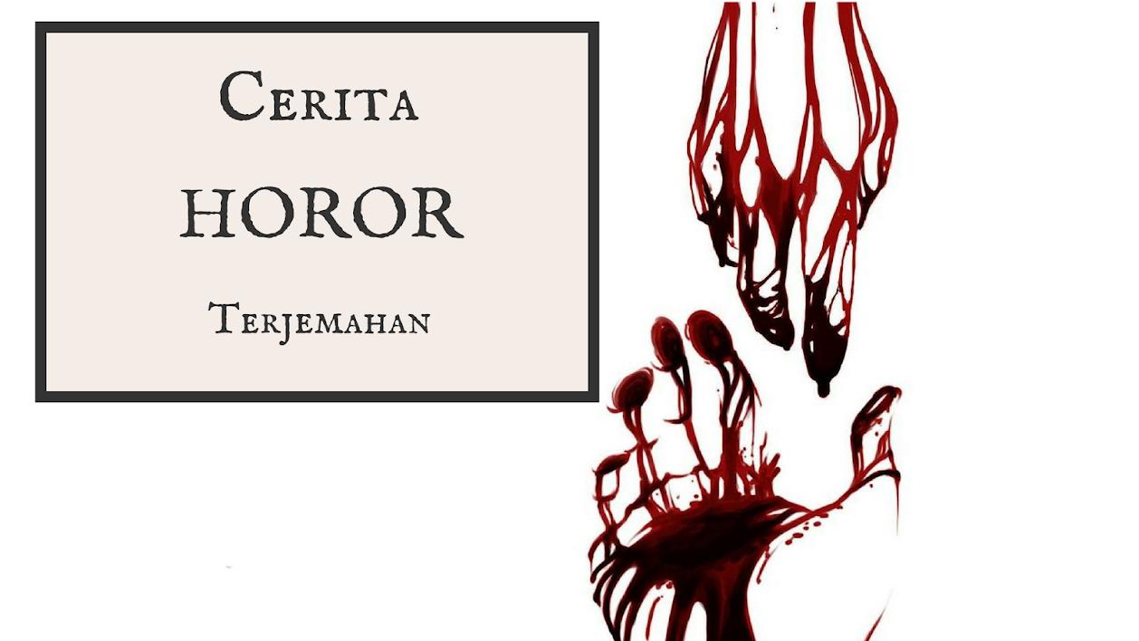 Cerita Horor Terjemahan