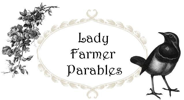 Lady Farmer Parables