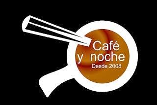 Café y noche (2008-Actualidad)