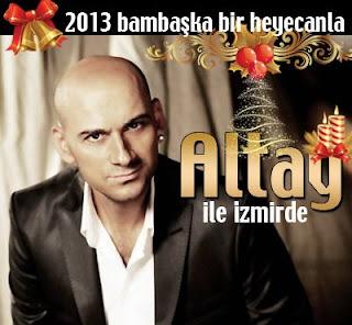 Altay 2013 yılbaşı İzmir Kaya Termal otelde