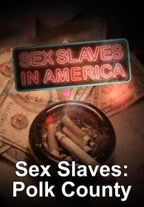 Watch Sex Slaves-Polk County Online Free Putlocker