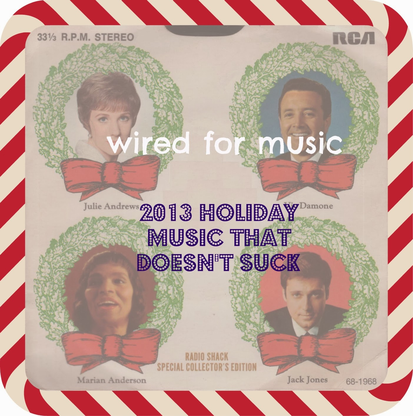 Wired for Music: 2013 Holiday Music That Doesn\'t Suck Playlist