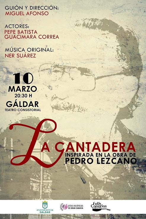 La Cantadera Estreno en Galdar el Sábado 10 de Marzo