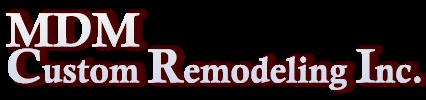 MDM Custom Remodeling Inc.