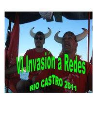 VI invasion a redes.-rio castro 2011,el 30 de julio