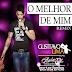 Lançamento: Gusttavo Lima - O Melhor de Mim (Andrë Edit Remix 2015)