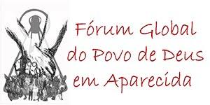 Fórum Global do Povo de Deus em Aparecida