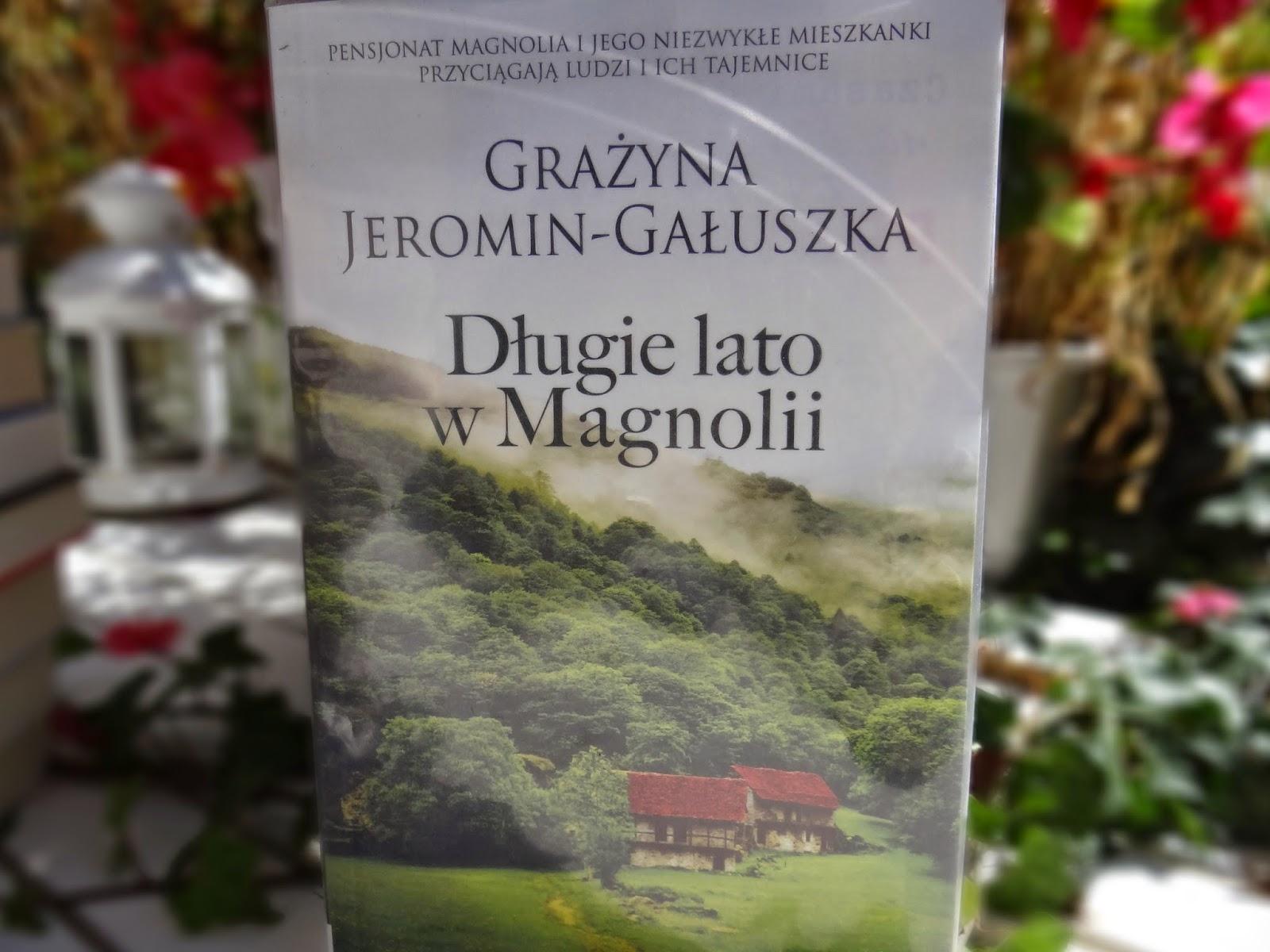 """Grażyna Jeromin-Gałuszka """"Długie lato w Magnolii"""""""