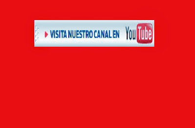 VISITA NUESTRO CANAL EN YOU TUBE