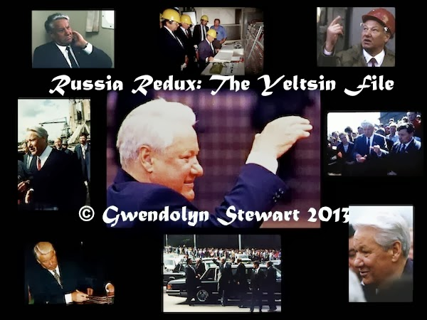 RUSSIA REDUX: THE YELTSIN FILES