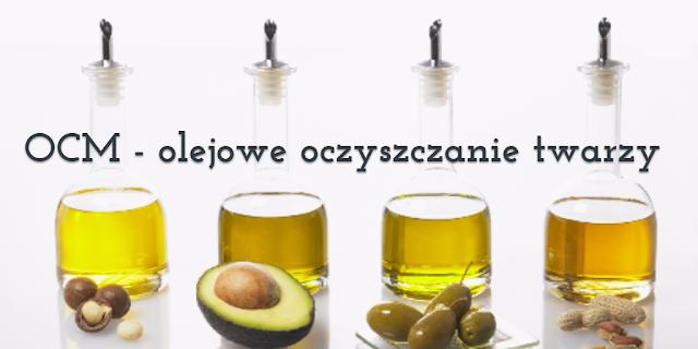 OCM, czyli olejowe oczyszczanie twarzy