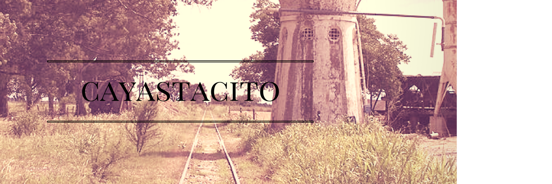 CAYASTACITO. Un pequeño pueblo con grandes historias.