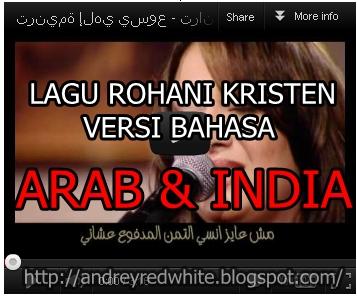 LAGU ROHANI KRISTEN VERSI BAHASA ARAB & INDIA