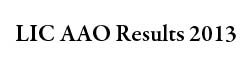 LIC AAO Exam Results 2013 Download