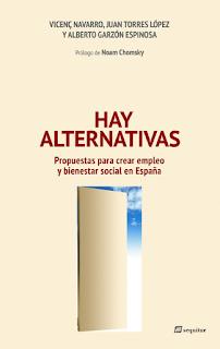 Hay alternativas. Nuevo libro de Vicenç Navarro, Juan Torres y Alberto Garzón con prólogo de Noam C