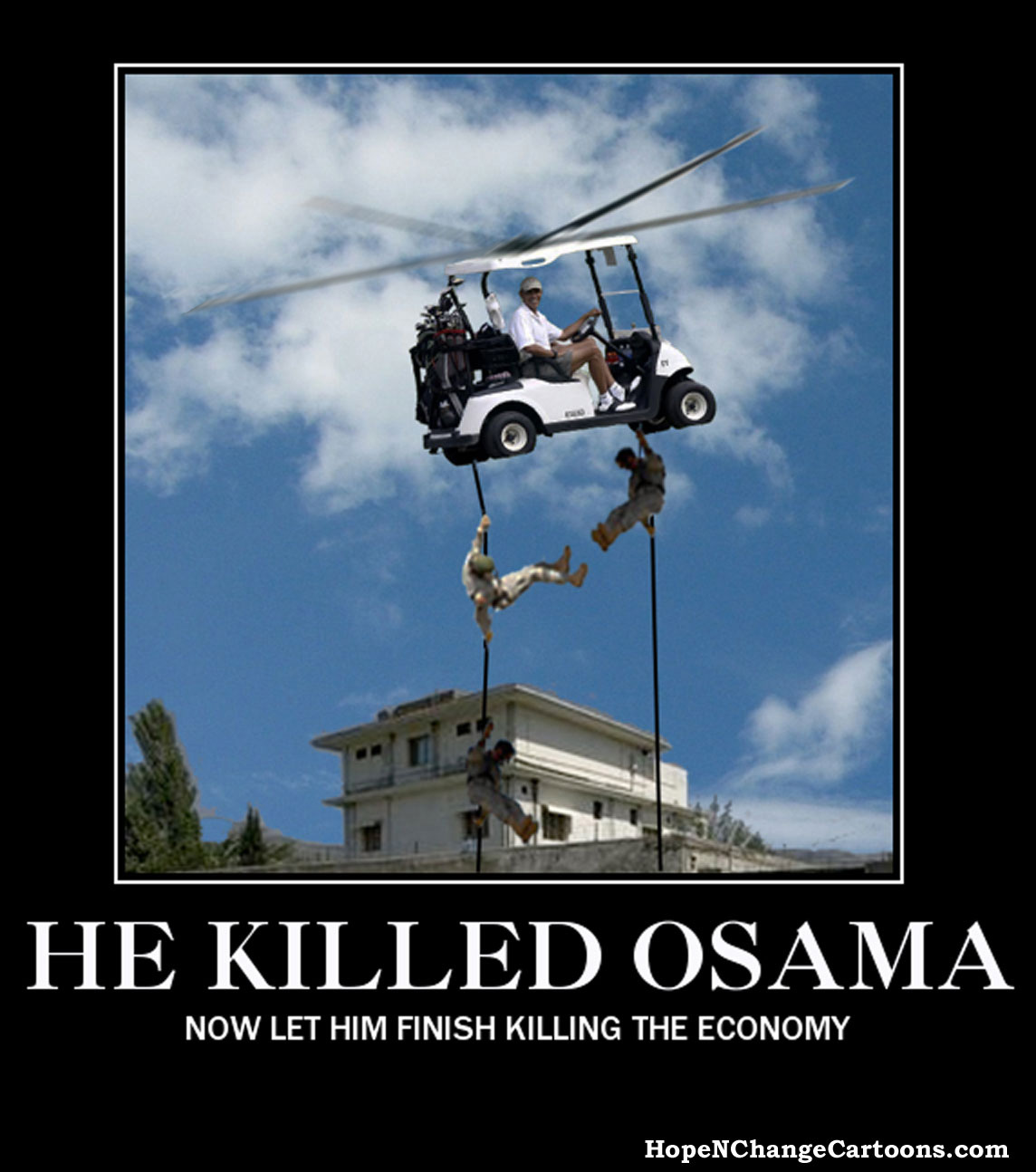Barack Obama lowers Seal Team Six from his golf cart onto Osama's compound, hopenchange, hope and change, stilton jarlsberg