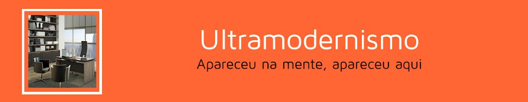 Ultramodernismo - Ideias em movimento