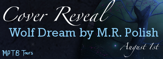 {Cover Reveal + Giveaway} Wolf Dream by M.R. Polish