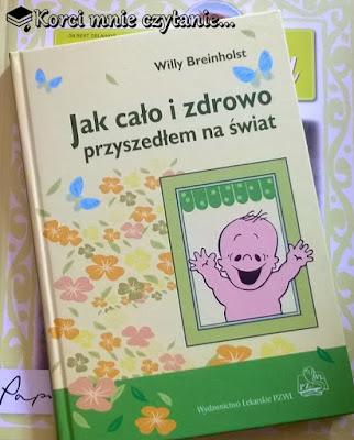 """Willy Breinholst """"Jak cało i zdrowo przyszedłem na świat"""""""