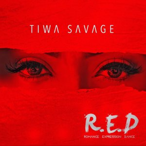DOWNLOAD FULL ALBUM: Tiwa Savage – R.E.D (LEAKED)