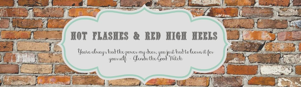 Hot Flashes & Red High Heels