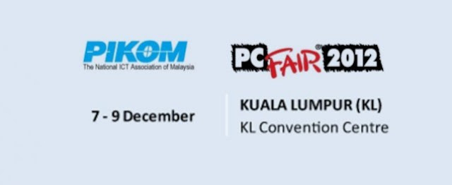 PC FAIR 2012,KL CONVENTION CENTRE,JADUAL PC FAIR 2012 7 - 9 DECEMBER 2012,MASA OPERASI PC FAIR 2012 DISEMBER,LOKASI PC FAIR 2012 KLCC.