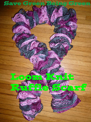 Save Green Being Green: Try It Tuesday: Loom Knit Ruffle Scarf