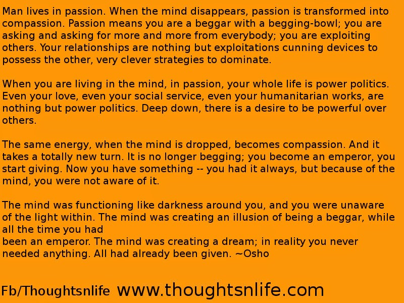 Thoughtsnlife:Man lives in passion.~Osho