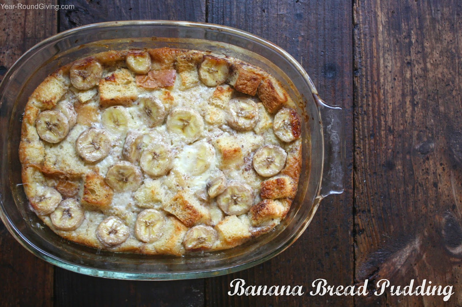 Year-Round Giving: Banana Bread Pudding