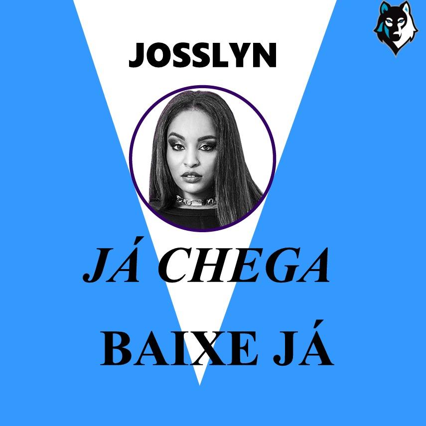 JOSSLYN - JÁ CHEGA