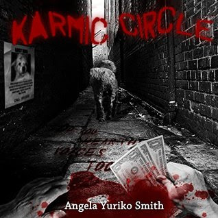 http://www.amazon.com/Karmic-Circle-Angela-Yuriko-Smith-ebook/dp/B017VDOWGG/ref=sr_1_13?ie=UTF8&qid=1454414913&sr=8-13&keywords=angela+yuriko+smith