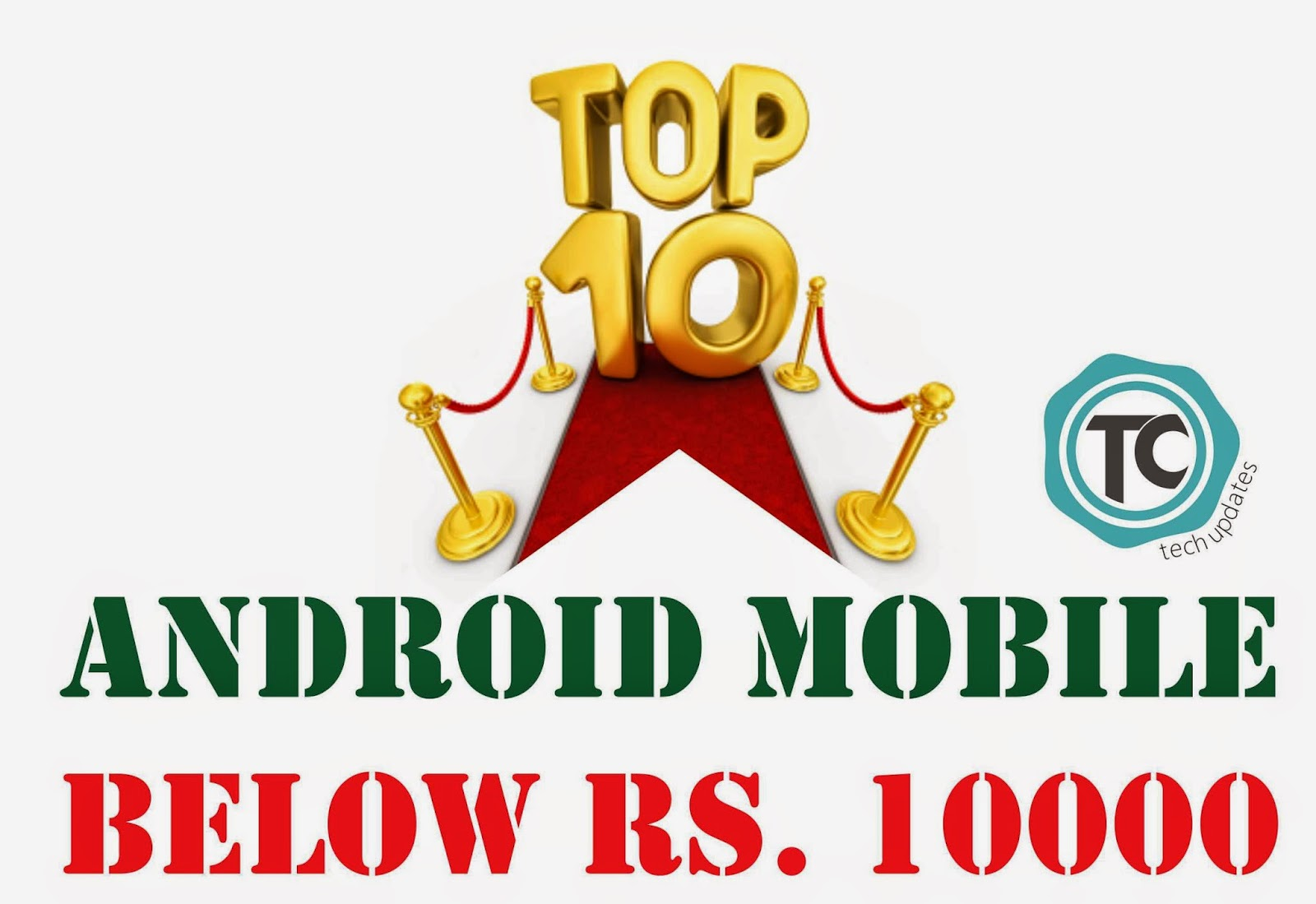 Top 10 Android Mobiles below Rs.10000 in Indian Market