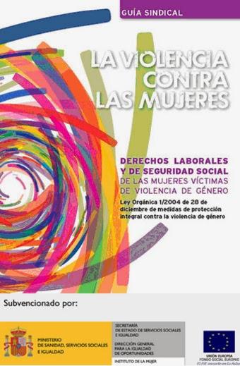 http://www.ccoo.es/comunes/recursos/1/pub109843_2013-_La_violencia_contra_las_mujeres._Derechos_laborales_y_de_seguridad_social_de_las_mujeres_victimas_de_violencia_de_genero.pdf