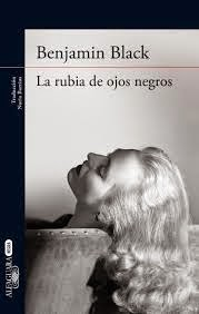 rubia, ojos, negros, benjamin, black, novela, irlandés, irlanda, novela negra