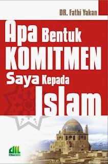 Jual Buku Online Surabaya | Apa Bentuk Komitmen Saya Kepada Islam