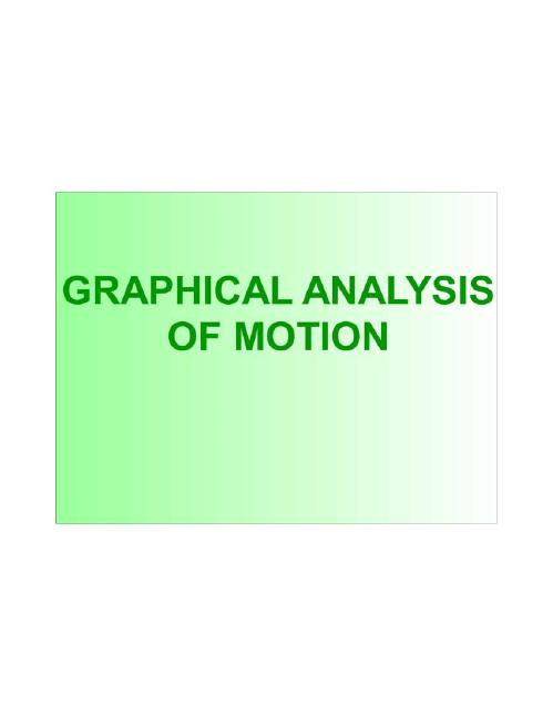 motion and graphical analysis View notes - graphical analysis of motion lab 3 from science physics at yorktown high school, yorktown heights this graph shows the speeds of the constant motion cart as it traveled down the table.
