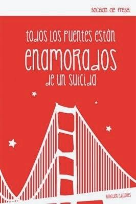 Todos los puentes están enamorados de un suicida