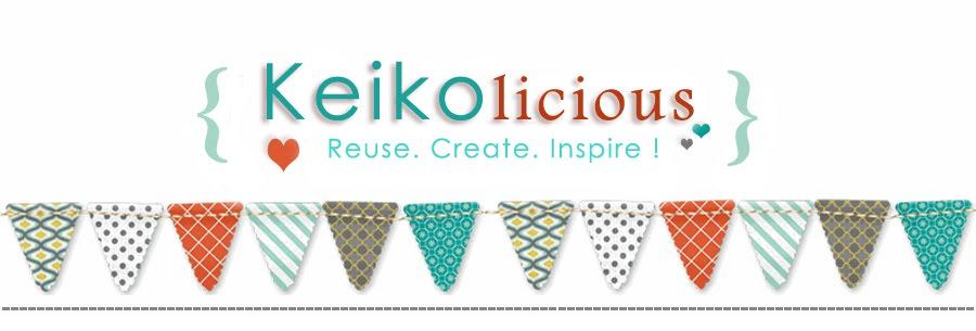 Keiko's : Reuse, creat, Inspire!