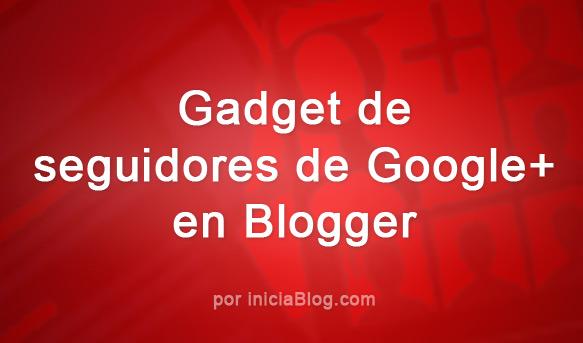 gadget de seguidores de Google+ en Blogger