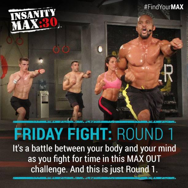 Insanity Max:30 - Friday Fight: Round 1